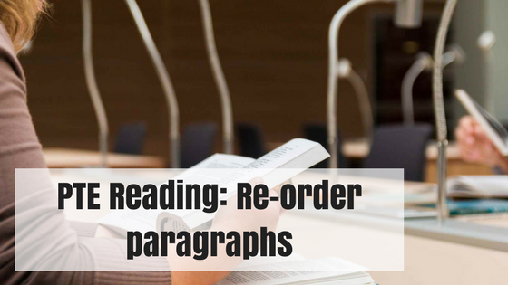 PTE Reading Re-order paragraphs
