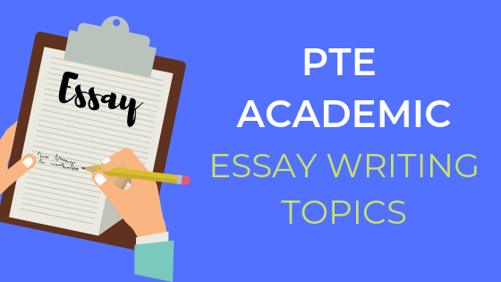 pte essay writing topics, pte writing essay